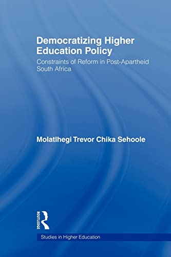 9780415884068: Democratizing Higher Education Policy: Constraints of Reform in Post-Apartheid South Africa (Studies in Higher Education)