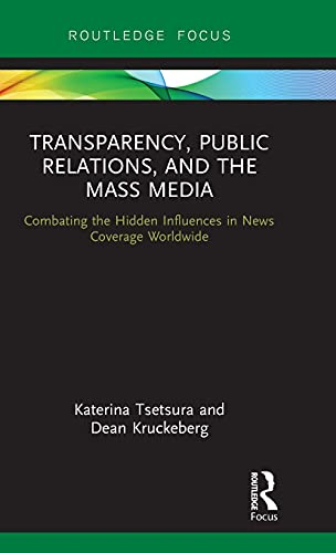 9780415884242: Transparency, Public Relations and the Mass Media: Combating Media Bribery Worldwide