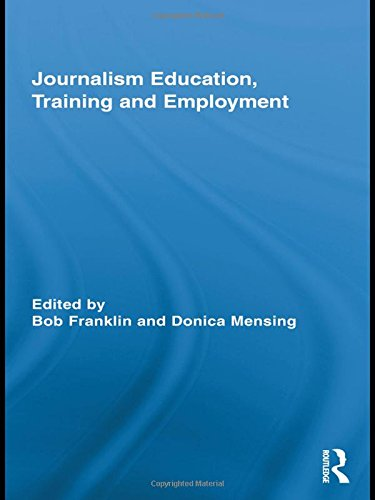 Journalism Education, Training and Employment (Routledge Research in Journalism)