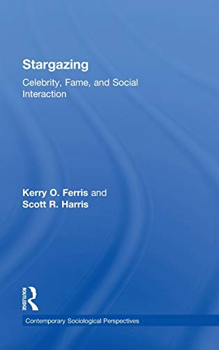 9780415884273: Stargazing: Celebrity, Fame, and Social Interaction (Sociology Re-Wired)