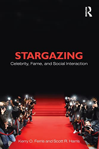 9780415884280: Stargazing: Celebrity, Fame, and Social Interaction (Sociology Re-Wired)