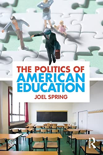 9780415884402: The Politics of American Education (Sociocultural, Political, and Historical Studies in Education)