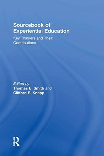 9780415884419: Sourcebook of Experiential Education: Key Thinkers and Their Contributions