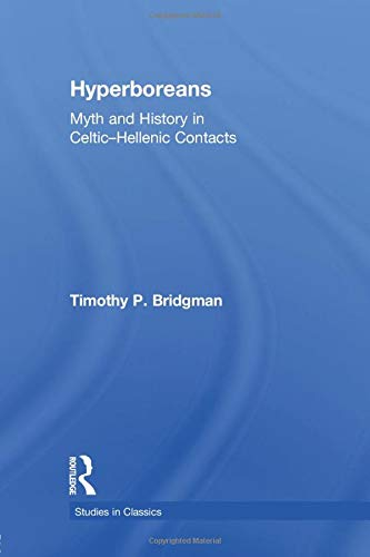 9780415884532: Hyperboreans: Myth and History in Celtic-Hellenic Contacts (Studies in Classics)