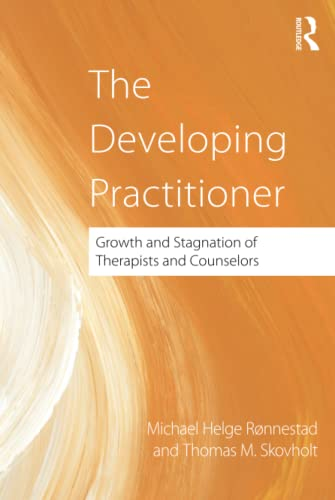 9780415884594: The Developing Practitioner: Growth and Stagnation of Therapists and Counselors