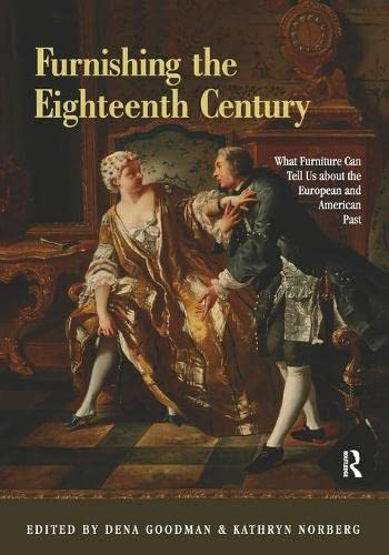 9780415884792: Furnishing the Eighteenth Century: What Furniture Can Tell Us about the European and American Past