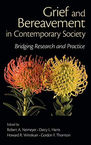 9780415884808: Grief and Bereavement in Contemporary Society: Bridging Research and Practice (Series in Death, Dying, and Bereavement)