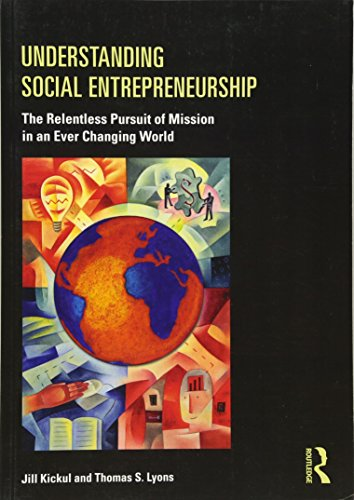 9780415884891: Understanding Social Entrepreneurship: The Relentless Pursuit of Mission in an Ever Changing World