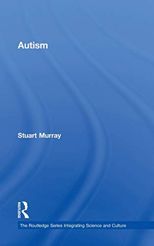 9780415884983: Autism (Routledge Series Integrating Science and Culture)