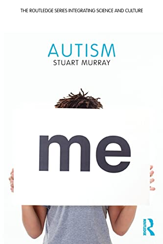 9780415884990: Autism (The Routledge Series Integrating Science and Culture)