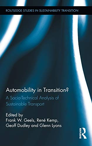 9780415885058: Automobility in Transition?: A Socio-Technical Analysis of Sustainable Transport (Routledge Studies in Sustainability Transitions)