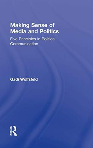 9780415885225: Making Sense of Media and Politics: Five Principles in Political Communication