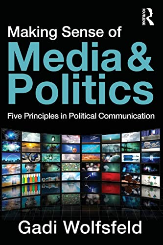 9780415885232: Making Sense of Media and Politics: Five Principles in Political Communication