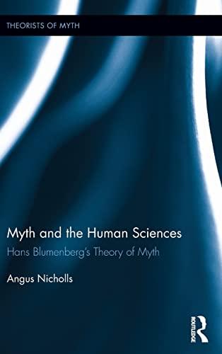 9780415885492: Myth and the Human Sciences: Hans Blumenberg's Theory of Myth