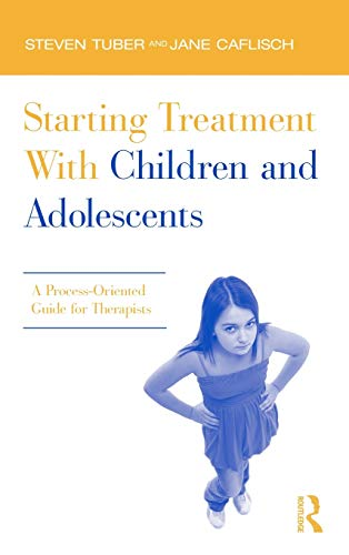 9780415885577: Starting Treatment With Children and Adolescents: A Process-Oriented Guide for Therapists