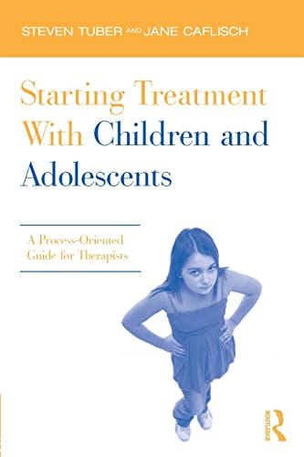 9780415885584: Starting Treatment With Children and Adolescents: A Process-Oriented Guide for Therapists