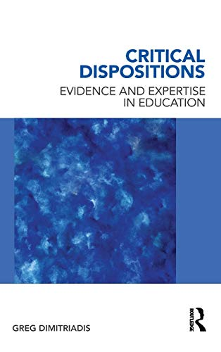 9780415885645: Critical Dispositions: Evidence and Expertise in Education