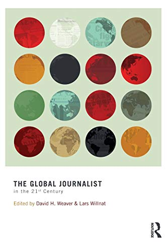 9780415885768: The Global Journalist in the 21st Century (Routledge Communication Series)
