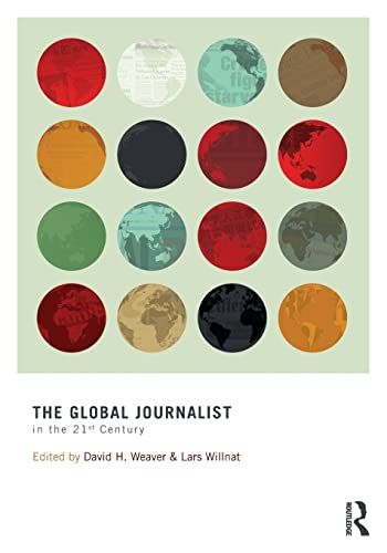 9780415885775: The Global Journalist in the 21st Century (Routledge Communication Series)