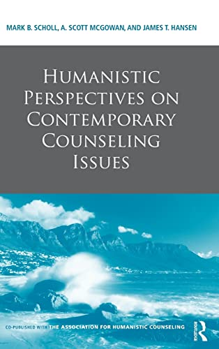 Humanistic Perspectives on Contemporary Counseling Issues: Scholl, Mark B.