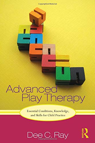 9780415886048: Advanced Play Therapy: Essential Conditions, Knowledge, and Skills for Child Practice
