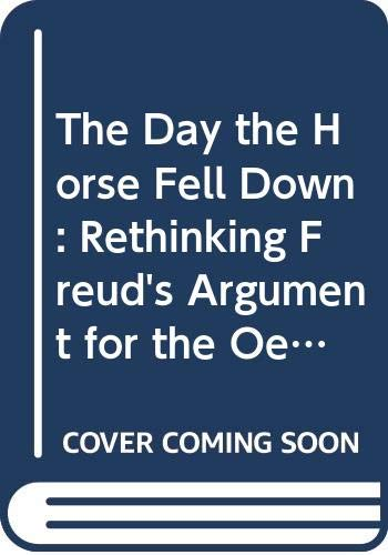 9780415886215: The Day the Horse Fell Down: Rethinking Freud's Argument for the Oedipus Complex in the Case of Little Hans (Psychological Issues)