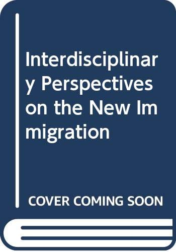 9780415886253: Interdisciplinary Perspectives on the New Immigration
