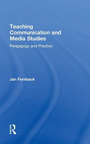 9780415886635: Teaching Communication and Media Studies: Pedagogy and Practice