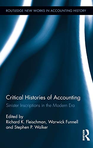 Critical Histories of Accounting: Sinister Inscriptions in the Modern Era (Routledge New Works in ...