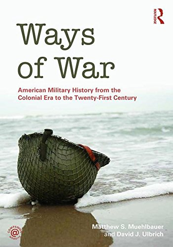 9780415886765: Ways of War: American Military History from the Colonial Era to the Twenty-First Century