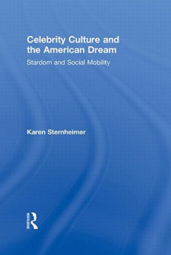 9780415886789: Celebrity Culture and the American Dream: Stardom and Social Mobility