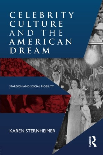 9780415886796: Celebrity Culture and the American Dream: Stardom and Social Mobility