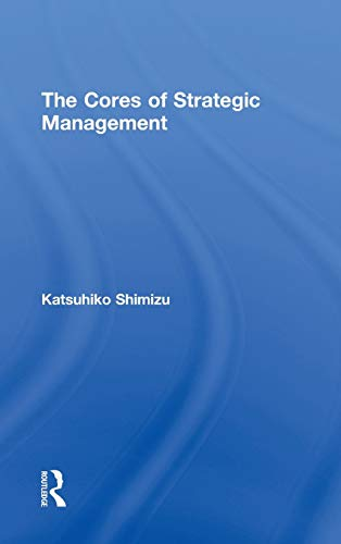 9780415886994: The Cores of Strategic Management