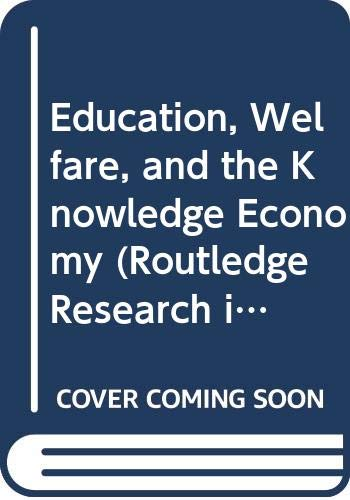 9780415887052: Education, Welfare, and the Knowledge Economy (Routledge Research in Education)