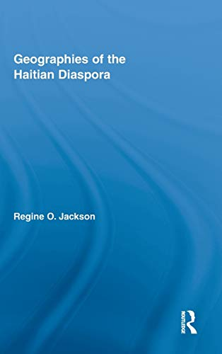 9780415887083: Geographies of the Haitian Diaspora (Routledge Studies on African and Black Diaspora)