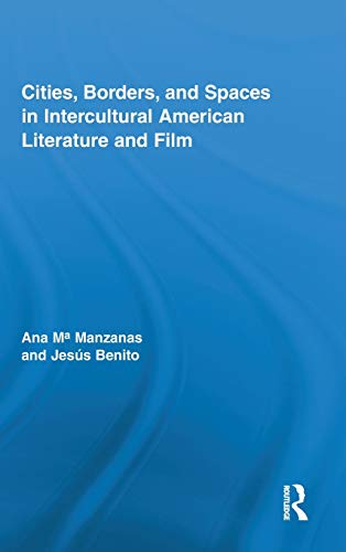 9780415887212: Cities, Borders and Spaces in Intercultural American Literature and Film