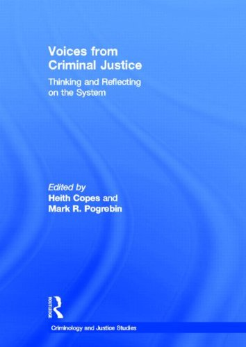 Voices from Criminal Justice: Thinking and Reflecting on the System (Criminology and Justice ...