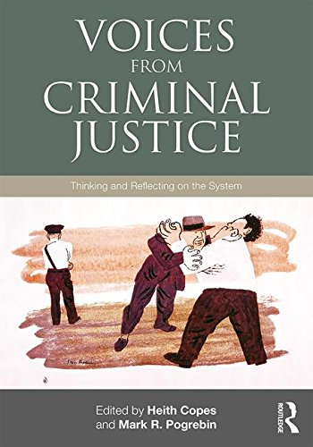 9780415887496: Voices from Criminal Justice: Thinking and Reflecting on the System (Criminology and Justice Studies)