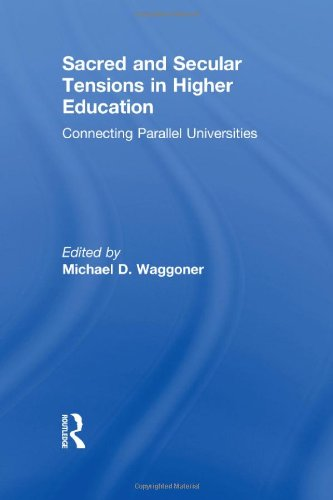 9780415887557: Sacred and Secular Tensions in Higher Education: Connecting Parallel Universities