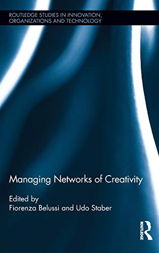 9780415887649: Managing Networks of Creativity (Routledge Studies in Innovation, Organizations and Technology)