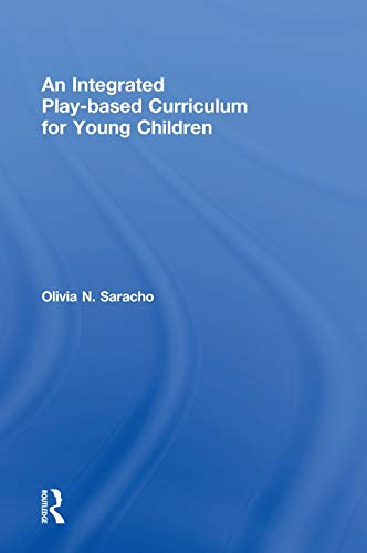 An Integrated Play Based Curriculum For Young Children