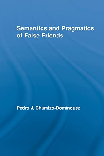 9780415887885: Semantics and Pragmatics of False Friends