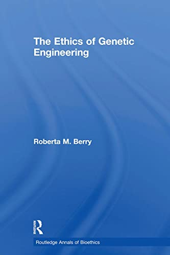 9780415887915: The Ethics of Genetic Engineering (Routledge Annuals of Bioethics)