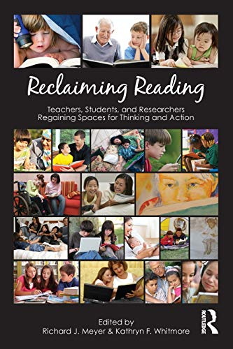 9780415888103: Reclaiming Reading: Teachers, Students, and Researchers Regaining Spaces for Thinking and Action