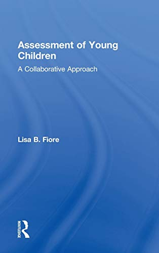 9780415888110: Assessment of Young Children: A Collaborative Approach