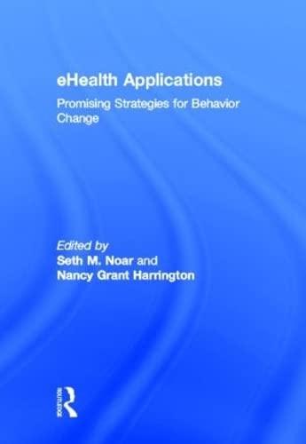 9780415888172: eHealth Applications: Promising Strategies for Behavior Change (Routledge Communication Series)