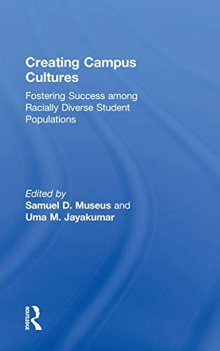 9780415888196: Creating Campus Cultures: Fostering Success among Racially Diverse Student Populations