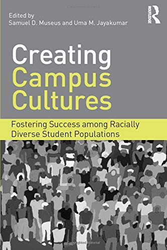 9780415888202: Creating Campus Cultures: Fostering Success among Racially Diverse Student Populations