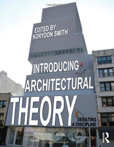 9780415888370: Introducing Architectural Theory: Debating a Discipline