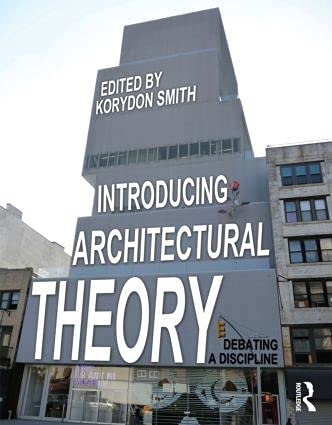 9780415888387: Introducing Architectural Theory: Debating a Discipline